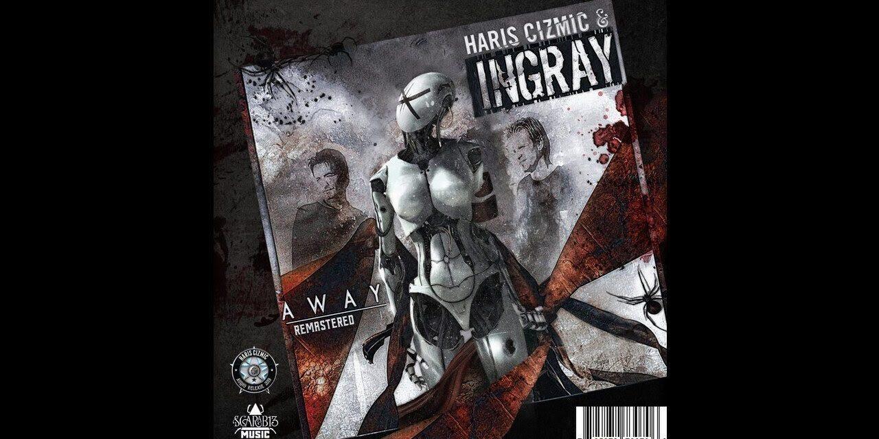 Haris Cizmic & INGRAY – Away (remastered) tr1 – Pressure